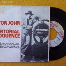 Discos de vinilo: ELTON JOHN, SARTORIAL ELOQUENCE (FONOGRAM) SINGLE ESPAÑA. Lote 58471314