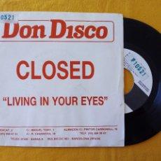 Discos de vinilo: CLOSED, LIVING IN YOUR EYES (DON DISCO) SINGLE PROMOCIONAL ESPAÑA. Lote 58473296