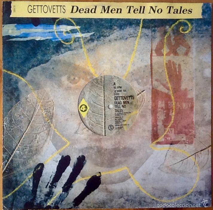 GETTOVETS : DEAD MEN TELL NO TALES [UK 1988] 12' (Música - Discos de Vinilo - Maxi Singles - Rap / Hip Hop)