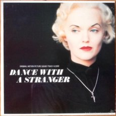 Discos de vinilo: V / A : BSO DANCE WITH A STRANGER [UK 1985] LP/1ST EDITION. Lote 55093553