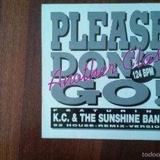 Discos de vinilo: ANOTHER CLASS FEAT. K.C & THE SUNSHINE BAND-PLEASE DON'T GO.MAXI. Lote 58487107