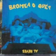 Discos de vinilo: LOTE DE 3 SINGLES DE BROMEA O QUE . Lote 58487358