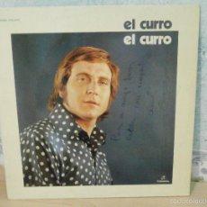 Discos de vinilo: DISCO - VINILO - LP - EL CURRO - COLUMBIA 1976 - FIRMADO POR EL AUTOR - FLAMENCO RARO Y MUY ESCASO -. Lote 58489617