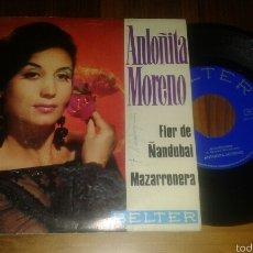 Discos de vinilo: ANTOÑITA MORENO:FLOR ÑANDUBAI/MAZARRONERA- SG 1968 BELTER 07.455. Lote 58505648