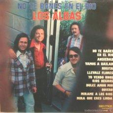 Discos de vinilo: LOS ALBAS NO TE BAÑES EN EL RIO LP BELTER 1976. Lote 58506963