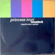 Discos de vinilo: PRINCESS IVORY : WANTED (MANTRONIX REMIX) [DEU 1990]. Lote 55224005