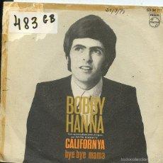 Discos de vinilo: BOBBY HANNA / CALIFORNIA / BYE BYE MAMA (SINGLE 1970). Lote 58522530