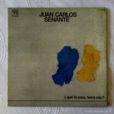 Discos de vinilo: JUAN CARLOS SENANTE, QUE TE PASA TIERRA MIA (CFE) LP - GATEFOLD + LETRAS CACO. Lote 58527446