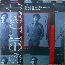 Discos de vinilo: JOAN MANUEL SERRAT. SI NO FOS PER TU/ KUBALA. ARIOLA, SPAIN 1989 SINGLE. Lote 58543390