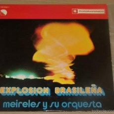 Discos de vinilo: LP MEIRELES Y SU ORQUESTA - EXPLOSION BRASILEÑA - CUADROFONICO. Lote 194974581