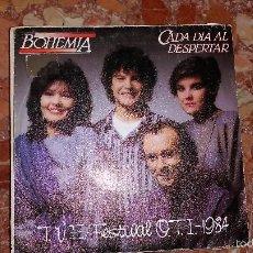 Discos de vinilo: BOHEMIA - CADA DIA AL DESPERTAR (T.V.E. - FESTIVAL O.T.I. - 1984) SINGLES 7. Lote 58555323