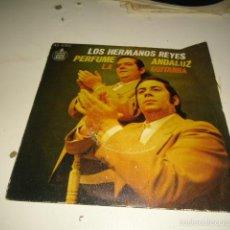 Disques de vinyle: DISCO CHICO 7 PULGADAS LOS HERMANOS REYES PERFUME ANDALUZ. Lote 58556849