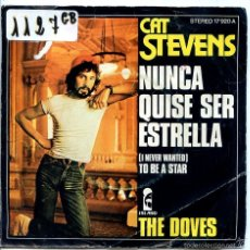 Dischi in vinile: CAT STEVENS / NUNCA QUISE SER UNA ESTRELLA / THE DOVES (SINGLE 1977). Lote 58567152