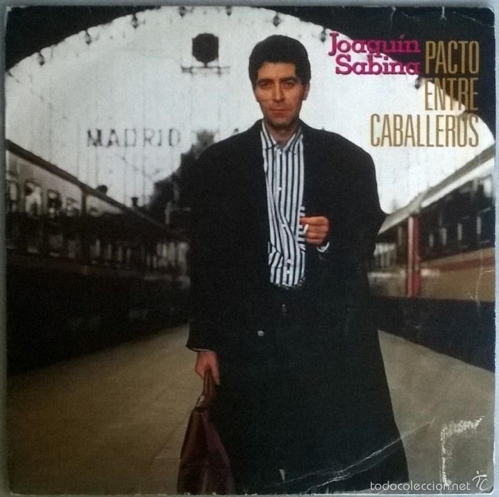 JOAQUÍN SABINA. PACTO ENTRE CABALLEROS/ AMORES ETERNOS. ARIOLA, SPAIN 1987 SINGLE (Música - Discos - Singles Vinilo - Cantautores Españoles)