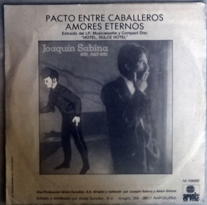 Discos de vinilo: Joaquín Sabina. Pacto entre caballeros/ Amores eternos. Ariola, Spain 1987 single - Foto 2 - 58569008