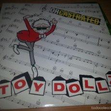 Discos de vinilo: TOY DOLLS -ORCASTRATED- LP -EDICION ESPAÑA-RARO. Lote 58569673