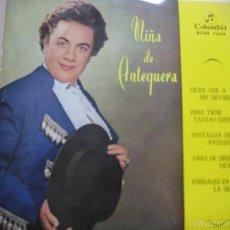 Disques de vinyle: NIÑA DE ANTEQUERA EP COLUMBIA 1961 DICEN Q A RIO REVUELTO/ PERO TIENE TANTAS ESPINAS +3. Lote 58580327