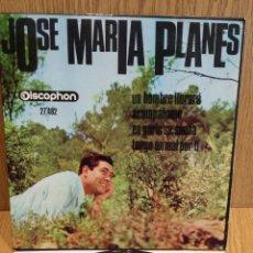Discos de vinilo: JOSE MARIA PLANES. UN HOMBRE LLORARÁ. EP / DISCOPHON - 1966 / MBC. ***/***. Lote 58582382