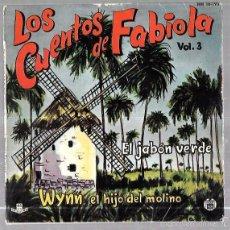 Discos de vinilo: SINGLE DE LOS CUENTOS DE FABIOLA. VOL.3. EL JABON VERDE. WYNN, EL HIJO DEL MOLINO.. Lote 58591552