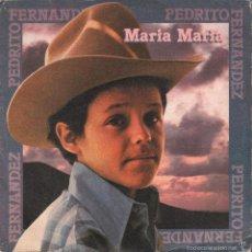Discos de vinilo: PEDRITO FERNANDEZ - MARIA, MARIA / MAMA SOLITA / SINGLE CBS DE 1979 , RF-1064. Lote 58592425
