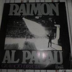 Discos de vinilo: RAIMON AL PALAU - GRAVACIÓ EN DIRECTE (LP) 1967 - CANÇÓ CATALANA. Lote 58598809