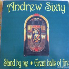 Discos de vinilo: MAXI - ANDREW SIXTY - STAND BY ME / GREAT BALLS OF FIRE (SPAIN, MAX MUSIC 1994). Lote 58599398