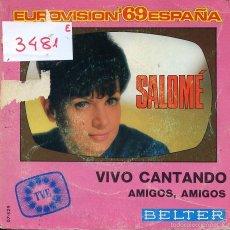 Discos de vinilo: SALOME / VIVO CANTANDO (EUROVISION) / AMIGOS,AMIGOS (SINGLE 1969). Lote 58611093
