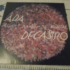 Discos de vinilo: VIOLETAS,ADA DECASTRO ALGUEM MANDOU ME ,DEDICADO POR LA CANTANTE. Lote 58613836