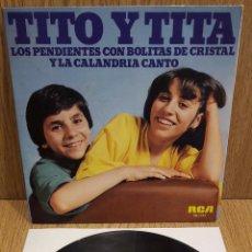 Discos de vinilo: TITO Y TITA. LOS PENDIENTES CON BOLITAS DE CRISTAL. SINGLE-PROMO / RCA-VICTOR / LUJO. ****/****. Lote 58620377