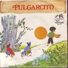Discos de vinilo: PULGARCITO -- SINGLE. Lote 58632912