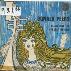 Discos de vinilo: DONALD PEERS / PLEASE DON'T GO / I'VE LOST MY LOVE (SINGLE 1969). Lote 58642402