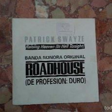 Discos de vinilo: BSO ROADHOUSE (PATRICK SWAYZE) SINGLE VINILO 1989 PROMOCIONAL SPAIN. Lote 58643039