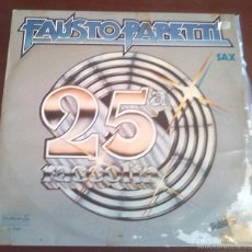 Discos de vinilo: FAUSTO PAPETTI - SAX 25 RACCOLTA - LP - 1978 . Lote 58644855