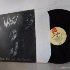 Discos de vinilo: WAYSTED-THE GOOD THE BAD THE WAYSTED-MUSIC FOR NATION- 1985¡ LONDON W1V 1PG. Lote 58645489