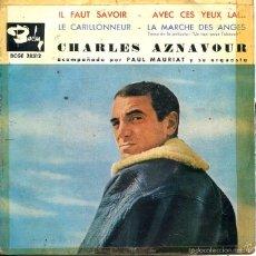Discos de vinilo: CHARLES AZNAVOUR / IL FAUT SAVOIR / AVEC CES YEUX LA! + 2 (EP 1961). Lote 58652465