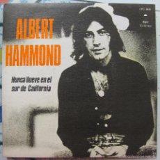 Discos de vinilo: ALBERT HAMMOND. NUNCA LLUEVE EN EL SUR DE CALIFORNIA + CUALQUIERA DEL PÚBLICO. 1972. Lote 58652699