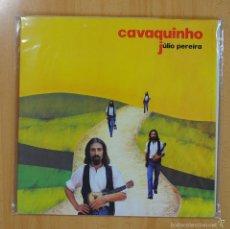 Discos de vinilo: JULIO PEREIRA - CAVAQUINHO - INCLUYE ENCARTE - GATEFOLD - LP. Lote 58661271