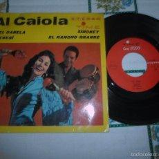 Discos de vinilo: AL CAIOLA / PIEL CANELA / FRENESI / SIBONEY / EL RANCHO GRANDE. Lote 58687115