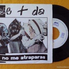 Discos de vinilo: QUE + DA, NO ME ATRAPARAS (LIBELULA) SINGLE. Lote 58688215