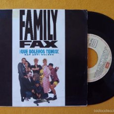 Discos de vinilo: FAMILY FAX, QUE BOLEROS TENGO (EMI) SINGLE. Lote 58689714