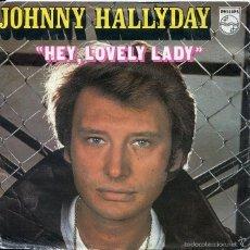 Discos de vinilo: JOHNNY HALLYDAY / HEY, LOVELY LADY / LA FILLE DE L'ETE DERNIER (SINGLE FRANCES). Lote 58705287