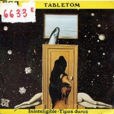 Discos de vinilo: TABLETOM / ININTELIGIBLE / TIPOS DUROS (SINGLE PROMO 1980). Lote 58710801