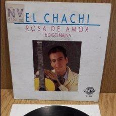 Discos de vinilo: EL CHACHI. ROSA DE AMOR. SINGLE / PERFIL - 1987 / CALIDAD LUJO. ****/****. Lote 58785941