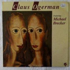 Discos de vinilo: CLAUS OGERMAN FEATURING MICHAEL BRECKER (GRP NUEVOS MEDIOS) LP SUIZA. Lote 58840626