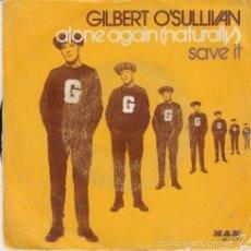 Discos de vinilo: GILBERT O'SULLIVAN - ALONE AGAIN NATURALLY R@RE SPANISH SINGLE 45 SPAIN 1972. Lote 58857621