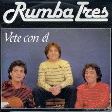 Discos de vinilo: RUMBA TRES / VETE CON EL / MARIA LUISA (SINLE 1983). Lote 211529624