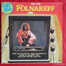 Discos de vinilo: MICHEL POLNAREFF - SUPER STARS TELE // DOBLE LP // EDITADO EN FRANCIA // 1977. Lote 59006510