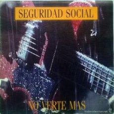 Discos de vinilo: SEGURIDAD SOCIAL. NO VERTE MÁS (A Y B). GRABACIONES ACCIDENTALES, SPAIN 1991 SINGLE. Lote 59097935