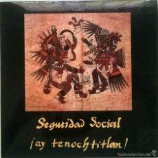 Discos de vinilo: SEGURIDAD SOCIAL. AY TENOCHTITLAN (A Y B). GRABACIONES ACCIDENTALES, SPAIN 1991 SINGLE. Lote 59099465