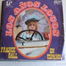 Discos de vinilo: FRANCE GALL - LOS AÑOS LOCOS EN ESPAÑOL 1970. Lote 59151390